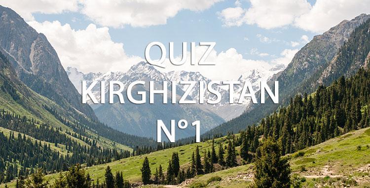 Quiz Kirghizistan n°1